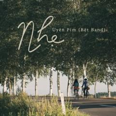 Nhẹ (Nhắm Mắt Thấy Mùa Hè OST) (Single) - Uyên Pím (Bệt Band)