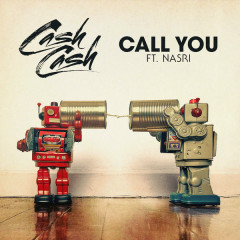 Call You (Single) - Cash Cash