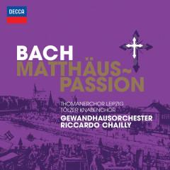 Bach, J.S.: St. Matthew Passion - Thomanerchor Leipzig,Der Tölzer Knabenchor,Gewandhausorchester Leipzig,Riccardo Chailly