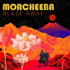 Blaze Away - Morcheeba