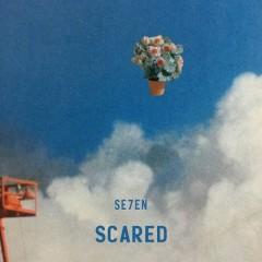 Scared (Single) - Se7en