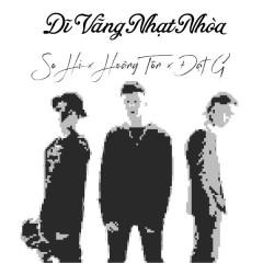 Dĩ Vãng Nhạt Nhòa (Single) - Hoàng Tôn, Đạt G, So Hi