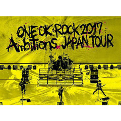 "ONE OK ROCK 2017 ""Ambitions"" JAPAN TOUR"