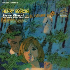 Dear Heart and Other Songs About Love - Henry Mancini