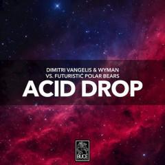 Acid Drop (Single) - Dimitri Vangelis & Wyman, Futuristic Polar Bears