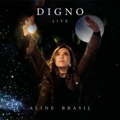 Digno (Ao Vivo) - Aline Brasil