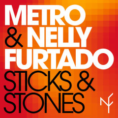 Sticks & Stones (Mojito Remix) - Metro, Nelly Furtado