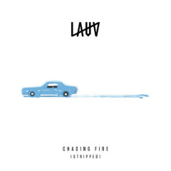 Chasing Fire (Stripped – Live In London) (Single) - Lauv