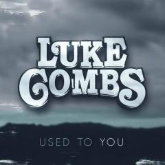 Used to You - Luke Combs