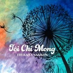Tôi Chỉ Mong (Single) - Thế Bảo, NamKun