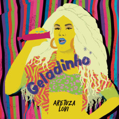Geladinho (Single) - Aretuza Lovi