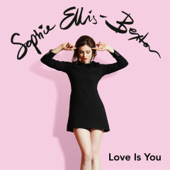 Love Is You (Single) - Sophie Ellis-Bextor