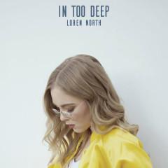 In Too Deep (Single) - Loren North
