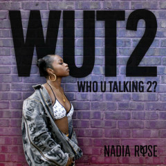 WUT2 (Single) - Nadia Rose