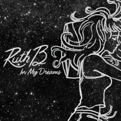 In My Dreams - Ruth B.
