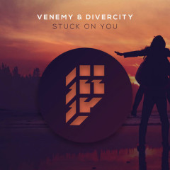Stuck On You (Single) - Venemy, DiverCity