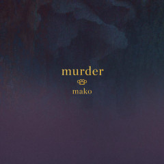 Murder (Single) - Mako