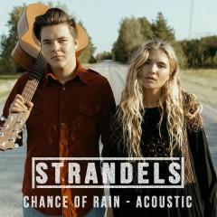 Chance Of Rain (Acoustic) - Strandels