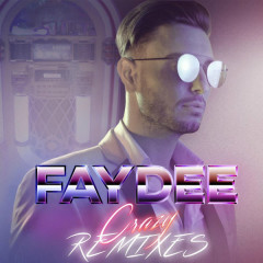 Crazy (Remixes) - Faydee