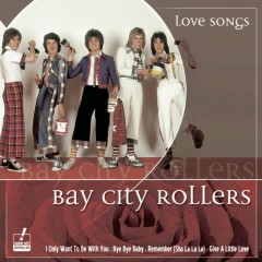 Love Songs - Bay City Rollers