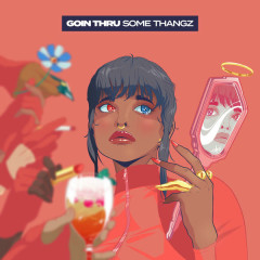 Goin Thru Some Thangz (Single) - MihTy, Jeremih, Ty Dolla $ign