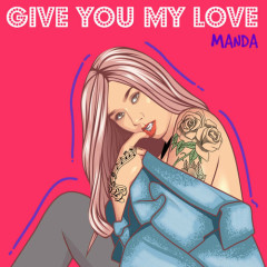 Give You My Love (Single) - Manda