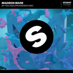 My Feelings (Progressive Mix) - Madison Mars
