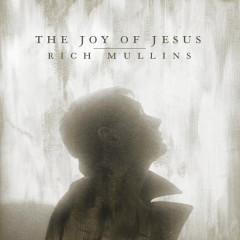The Joy of Jesus (feat. Matt Maher, Mac Powell & Ellie Holcomb)
