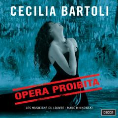 Opera Proibita - Cecilia Bartoli,Les Musiciens du Louvre,Marc Minkowski