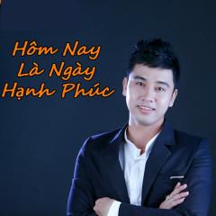 Hôm Nay Là Ngày Hạnh Phúc (Single) - Tín Nhiệm
