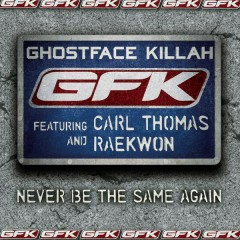 Never Be the Same Again (featuring Carl Thomas and Raekwon) - Ghostface Killah