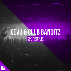 2k People (Single) - Kevu, Club Banditz
