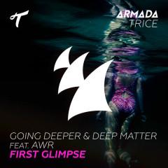 First Glimpse (Single) - Going Deeper, Deep Matter