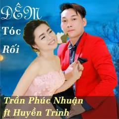 Đêm Tóc Rối (Single) - Chubi Trần, Huyền Trinh