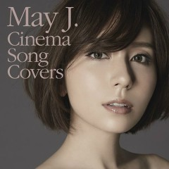 Cinema Song Covers CD1 - May J.