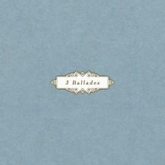 3 Ballades (Single)