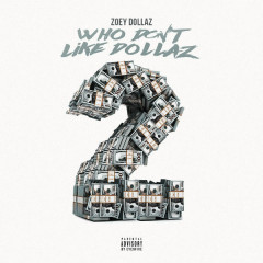 Who Don't Like Dollaz 2 (EP) - Zoey Dollaz
