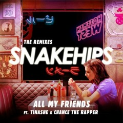 All My Friends (The Remixes) - Snakehips,Tinashe,Chance the Rapper