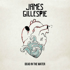 Dead In The Water (Single) - James Gillespie