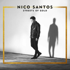 Streets Of Gold - Nico Santos