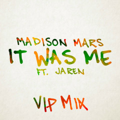 It Was Me (VIP Mix)