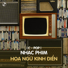 Nhạc Phim Hoa Ngữ Kinh Điển - Various Artists