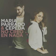 No Creo En Nada (Single) - María Parrado, Cepeda