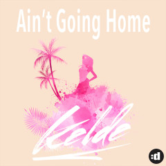 Ain't Going Home
