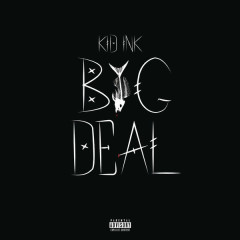 Big Deal (Single) - Kid Ink