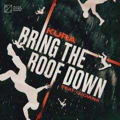 Bring The Roof Down (Single) - Kura