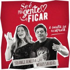 Se é pra Gente Ficar - Solange Almeida,Wesley Safadão