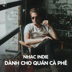 Nhạc Indie Dành Cho Quán Cà Phê - Various Artists