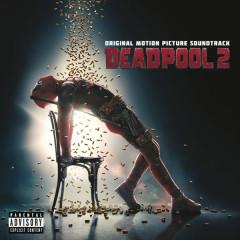 Deadpool 2 OST - Various Artists