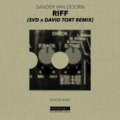 Riff (SvD X David Tort Remix) - Sander Van Doorn